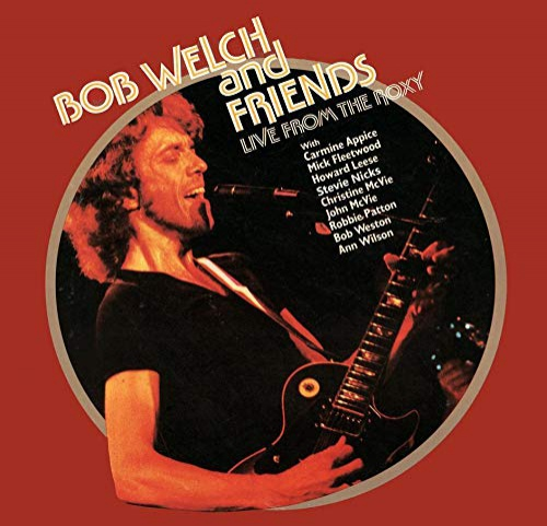 Bob Welch -Live From The Roxy