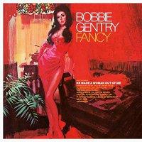 Bobbie Gentry -Fancy