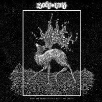 Body Void -Bury Me Beneath This Rotting Earth