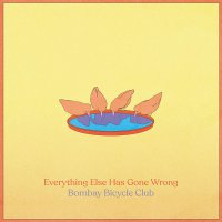 Bombay Bicycle Club -Everything Else Has Gone Wrong