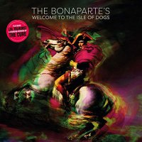 Bonaparte's - Welcome To The Isle Of Dogs