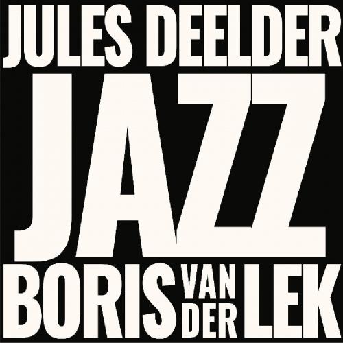Borise & Jules Deelder Van Der Lek - Jazz