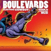Boulevards - Electric Cowboy: Born In Carolina Mud