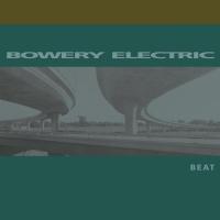 Bowery Electric -Beat