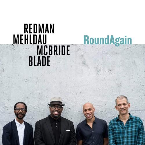Brad Mehldau Joshua Redman &  Brian Blade - Roundagain