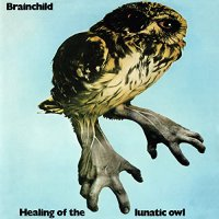 Brainchild -Healing Of The Lunatic Owl