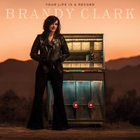 Brandy Clark -Your Life Is A Record