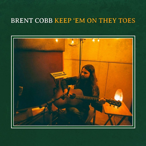 Brent Cobb -Keep 'Em On They Toes