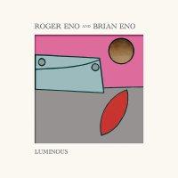 Brian Eno Roger Eno - Luminous