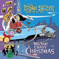 Brian Setzer & The Brian Setzer Orchestra -Dig That Crazy Christmas