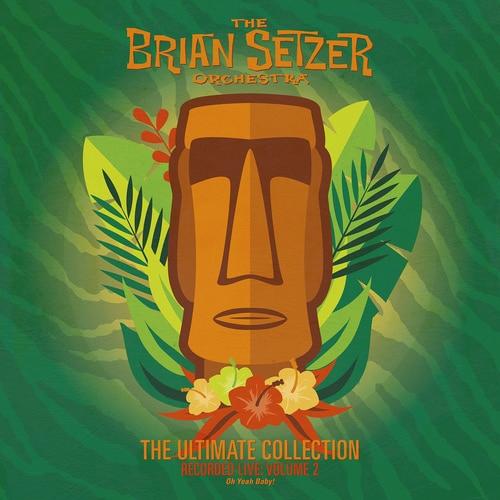 Brian Setzer  &  The Brian Setzer Orchestra - The Ultimate Collection Recorded Live: Volume 2