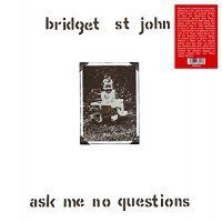 Bridget St. John - Ask Me No Questions