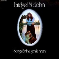 Bridget St. John - Songs For The Gentle Man