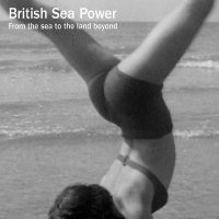British Sea Power -From The Sea To The Land Beyond