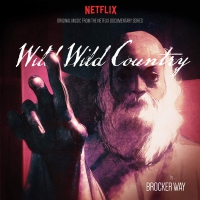 Brocker Way - Wild Wild Country Original Music From The Netflix Documentary Series
