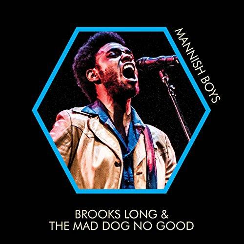 Brooks Long & The Mad Dog No Good - Mannish Boys