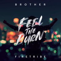 Brother Firetribe -Feel The Burn