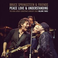 Bruce Springsteen &  Friends -Peace, Love & Understanding Vol. 3