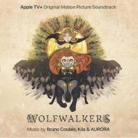 Bruno Coulais /  Kila  /  Aurora -Wolfwalkers