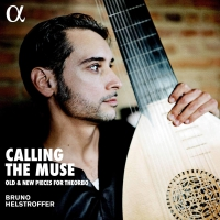 Bruno Helstroffer -Bruno Helstroffer: Calling The Muse - Old & New Pieces For Theorbo