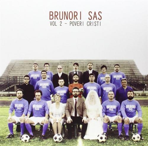 Brunori Sas - Vol 2: Proveri Cristi