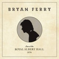 Bryan Ferry - Live At The Royal Albert Hall 1974