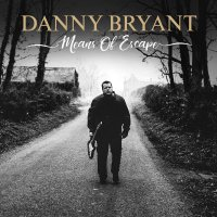 Danny Bryant - Menas Of Escape