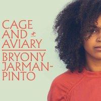 Bryony Jarman-Pinto -Cage And Aviary