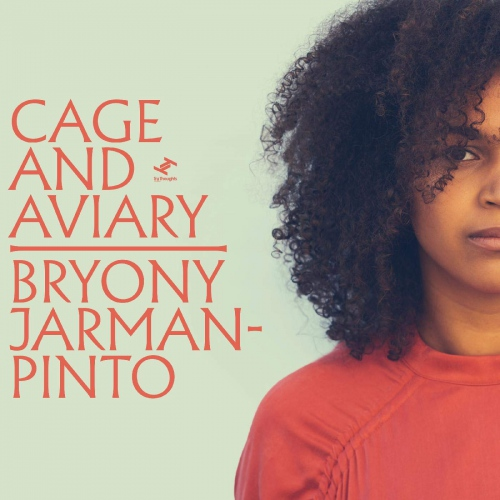Bryony Jarman-Pinto - Cage And Aviary
