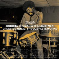 Bubbha & The Lightmen Thomas - Creative Music: Complete Works