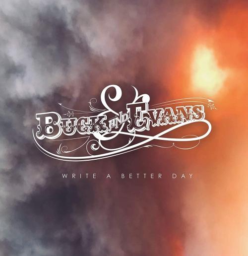 Buck & Evans - Write A Better Day