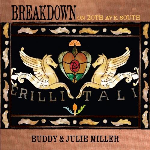 Buddy Miller & Julie Miller - Breakdown On 20Th Ave. South