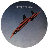 Budgie -Squawk (Picture disc)