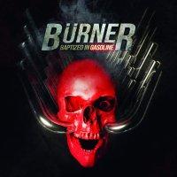 Burner -Baptized In Gasoline