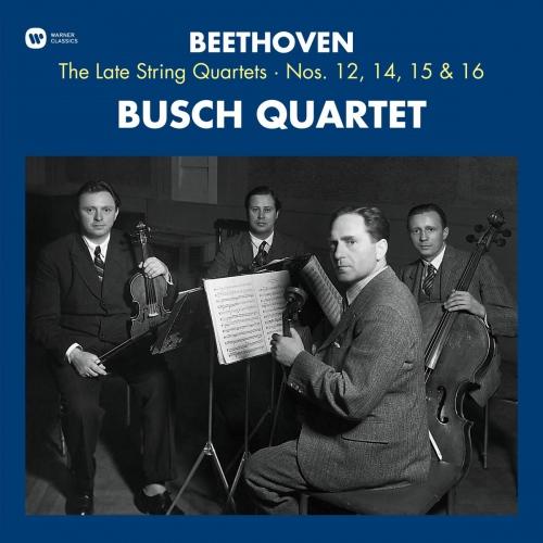 Busch Quartet -Beethoven: The Late String Quartets