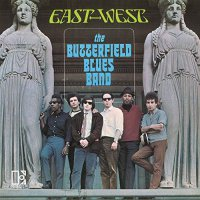 Butterfield Blues Band -East-West