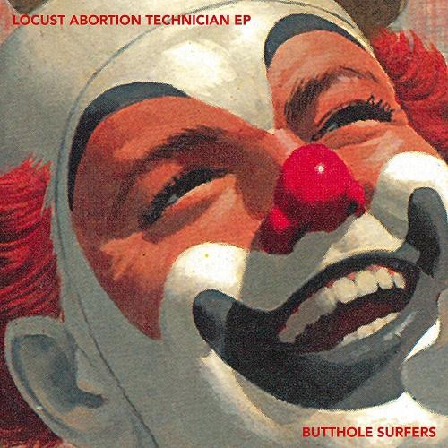 Butthole Surfers - Locust Abortion Technician Ep