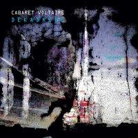 Cabaret Voltaire -Dekadrone