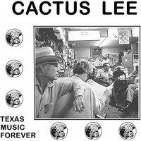 Cactus Lee -Texas Music Forever