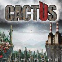 Cactus -Tightrope