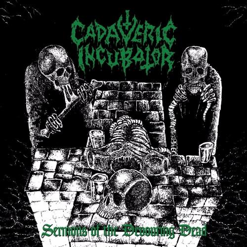 Cadaveric Incubator - Sermons Of The Devouring Dead