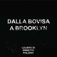 Calibro 35 -Dalla Bovisa A Brooklyn