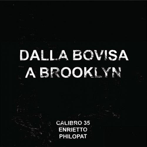 Calibro 35 -Dalla Bovisa A Brooklyn
