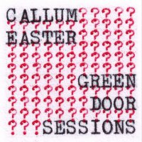 Callum Easter -Green Door Sessions