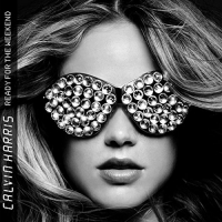 Calvin Harris -Ready For The Weekend