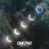 Camelphat -Dark Matter