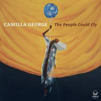 Camilla George - The People Could Fly