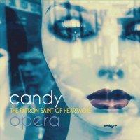 Candy Opera -Patron Saint Of Heartache