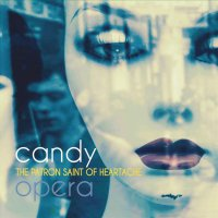 Candy Opera -The Patron Saint Of Heartache