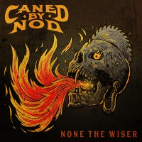 Caned By Nod - None The Wiser  (Orange vinyl)